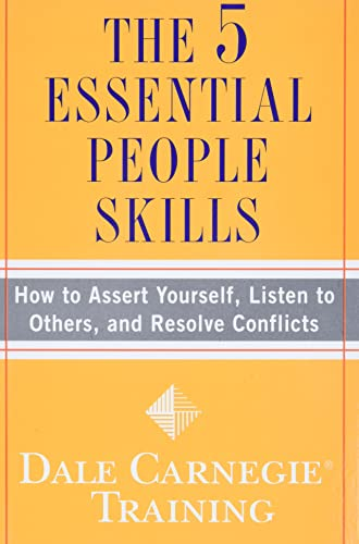 the-5-essential-people-skills-how-to-assert-yourself-listen-to-others-and-resolve-conflicts-dale-carnegie-training