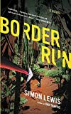 Lewis, Simon: Border Run: A Novel
