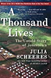 Scheeres, Julia: A Thousand Lives: The Untold Story of Jonestown