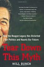Tear Down This Myth: How the Reagan Legacy…