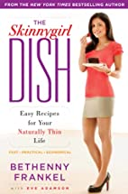 The Skinnygirl Dish: Easy Recipes for Your…
