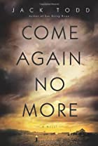 Come Again No More: A Novel by Jack Todd