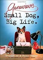 Small Dog, Big Life: Memoirs of a Furry…