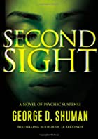 Second Sight: A Novel of Psychic Suspense by…