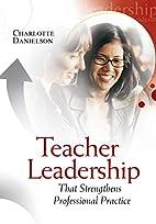 Teacher Leadership That Strengthens…
