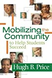 Price, Hugh B.: Mobilizing the Community to Help Students Succeed