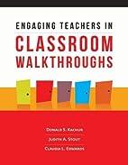 Engaging Teachers in Classroom Walkthroughs…