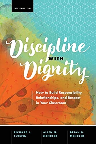 discipline-with-dignity-4th-edition-how-to-build-responsibility-relationships-and-respect-in-your-classroom