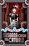 Hogan, Mary: Susanna Covers the Catwalk