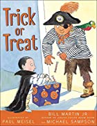 Trick or Treat? by Bill Martin, Jr.