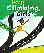 Keep Climbing, Girls by Beah E. Richards
