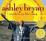 Bryan, Ashley: Ashley Bryan: Words to My Life's Song