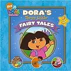 Dora's Three Little Fairy Tales (Dora…