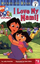 I Love My Mami! (Dora the Explorer…