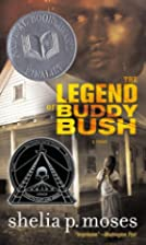 The Legend of Buddy Bush by Shelia P Moses