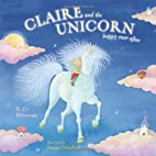 Claire and the Unicorn Happy Ever After by…