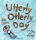 Utterly Otterly Day by Mary Casanova