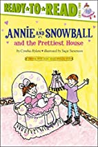 Annie and Snowball and the Prettiest House…