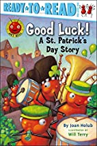 Good Luck!: A St. Patrick's Day Story…