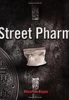 Street Pharm by Allison van Diepen