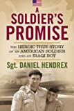 Smith, Wes: A Soldier&#39;s Promise: The Heroic True Story of an American Soldier And an Iraqi Boy