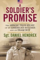 A Soldier's Promise: The Heroic True Story…