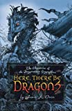 Owen, James A.: Here, There Be Dragons