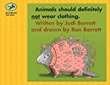 Barrett, Judi: Animals Should Definitely Not Wear Clothing
