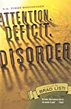 Listi, Brad: Attention. Deficit. Disorder.