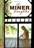 Laskas, Gretchen Moran: The Miner's Daughter