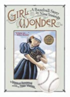 Girl Wonder: A Baseball Story in Nine…