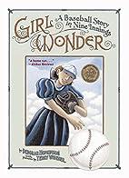 Girl Wonder: A Baseball Story in Nine…