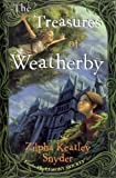 Snyder, Zilpha Keatley: The Treasures of Weatherby