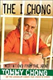Chong, Tommy: The I Chong: Meditations From The Joint
