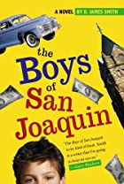 The Boys of San Joaquin by D. James Smith