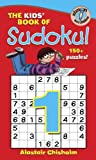 Chisholm, Alastair: The Kids' Book of Sudoku 1!