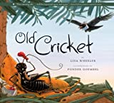 Wheeler, Lisa: Old Cricket