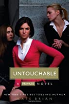 Untouchable (Private, Book 3) by Kate Brian