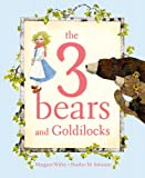 Willey, Margaret: The 3 Bears and Goldilocks