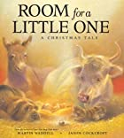 Room for a Little One: A Christmas Tale by…