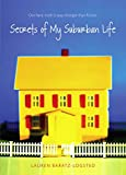 Baratz-Logsted, Lauren: Secrets of My Suburban Life