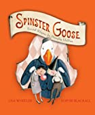 Spinster Goose: Twisted Rhymes for Naughty…