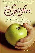 Miss Spitfire: Reaching Helen Keller by…