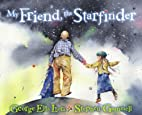 My Friend, the Starfinder by George Ella…