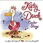 Katy Duck, Center Stage by Alyssa Satin…