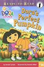 Dora's Perfect Pumpkin (Ready-To-Read…