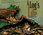 A Log's Life by Wendy Pfeffer