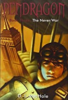 The Never War (Pendragon) by D.J. MacHale