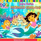 Dora Saves Mermaid Kingdom! (Dora the…