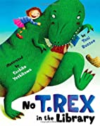 No T. Rex in the Library by Toni Buzzeo